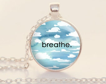 Breathe  - Recovery - Inspirational - Word Necklace - Motivational (B8805)