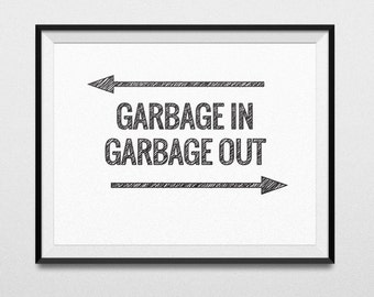 Garbage In, Garbage Out - Quotes - Poster