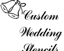Custom Wedding Signs Stencils, Wedding Stencils  in Reusable Mylar For Signs, Gift Decoration, Hen Nights, Cake Decoration,