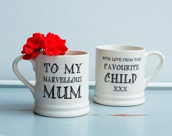 To my Marvellous Mum or Dad with love from your favourite child mug