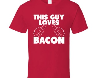 This Guy Loves Bacon Funny Foodie Pork Lover T Shirt