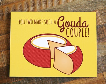"Funny Wedding Card ""Gouda Couple"" - cheese pun card, wedding gifts, Wedding congratulations, happy wedding, engagement card, for couple"