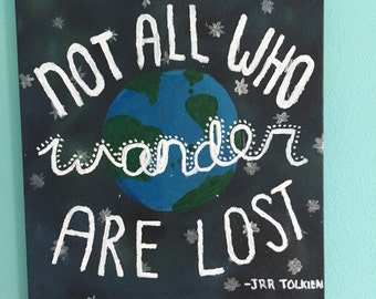 """Acrylic Painted Cute Canvas """"not all who wander are lost"""" JRR Tolkien Quote"""