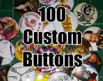 100 Custom 1 Inch Buttons