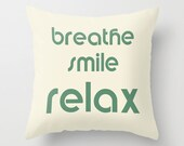 Typography pillow Breathe Smile Relax quote pillow cover, inspirational pillow, word pillows, relax pillow, yoga pillow, decorative cushion