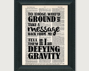 Defying Gravity Wicked To Those Who'd Ground Me Take A message Back From Me Tell Them How I Am Defying Gravity - Dictionary Print