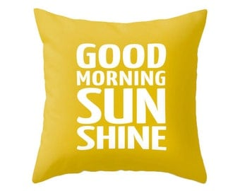 Good morning sunshine throw pillow sunshine cushion yellow typography pillow typography cushion words cushion words pillow sunshine pillow