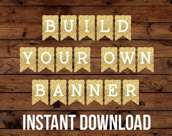 Build Your Own Custom Gold Glitter Instant Download Party Banner Printable