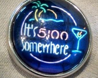 It's 5 o'clock Somewhere Snappy.