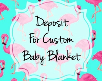 Deposit For Baby Size Blanket, Minky Backing, Designer Cotton