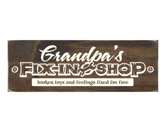 Grandpa's Fix-In Shop - Broken Toys and Feelings Fixed For Free Rustic Wood Sign - Workshop or Garage Plaque (#1462)