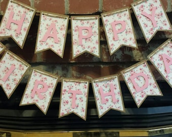 Shabby Chic Happy Birthday Banner - Rustic - Pink Floral - Vintage Party Decor - Tea Party - Photo Prop