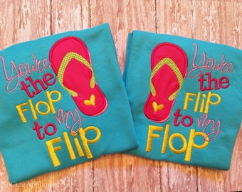 You're the flip to my flop 5x7 BOTH pieces included Cute for sisters or Best friends embroidery, best friends applique, flip flop embroidery