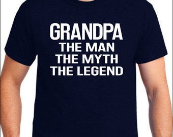 Funny Grandpa Shirt Grandpa, The Man, The Myth, The Legend T-Shirt Grandpa gift idea Mens T-shirt Gift for Grandpa Birthday Awesome Tshirt