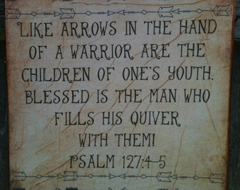 Transfer on Canvas - Like arrows in the hands of a warrior...Psalm 127:4-5