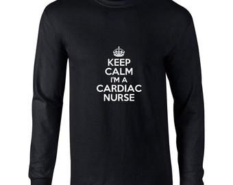 Keep Calm Im A Cardiac Nurse  Long Sleeve Shirt Cardiac Nurse Shirt Long Sleeve Mens. Occupation Shirt. Nursing Shirt.