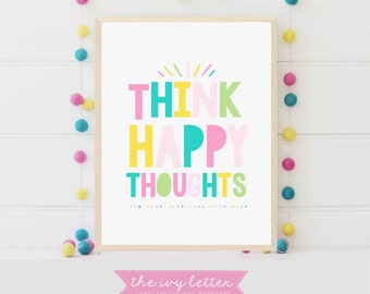 Think Happy Thoughts, Nursery Wall Art Kids Room, Nursery Printables, Baby Girl Nursery Wall Art, Nursery Decor Girl, Nursery Decor