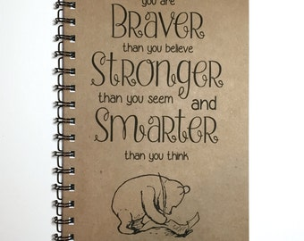 Journal, You are Braver, Bullet Journal, Motivational Gift, Winnie The Pooh, Best Friend Gift, Winnie the Pooh Quote, Friend, Notebook, gift