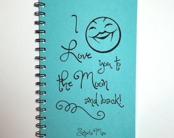 I Love you to the Moon and Back, Journal, Personalized, Notebook, Bullet Journal, couple gift, love, To Child, Sketchbook, Grandchildren