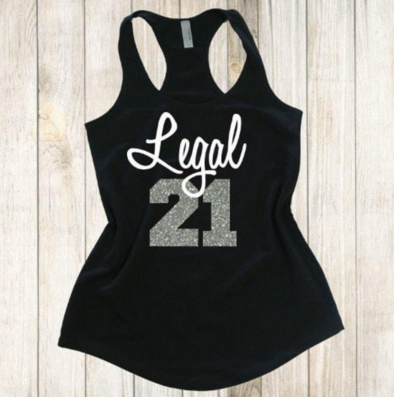 21st Birthday Shirt. Legal 21 Tank Top. Birthday By