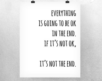 30% OFF SALE Typographic Print 'Everything is going to be ok' Poster Courage Quotes Inspirational Quote Art Scandinavian Design Have Hope