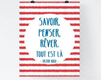 French Quote Printable To know, to think, to dream. That's all ''Savoir, penser, rêver. Tout est là'' Downloadable Printable French Wall Art