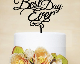 Best Day Ever Cake Topper,Wedding Cake Topper,Phrase Cake Topper,Custom Cake Topper,Wedding Decoration,Love Cake Topper-P045
