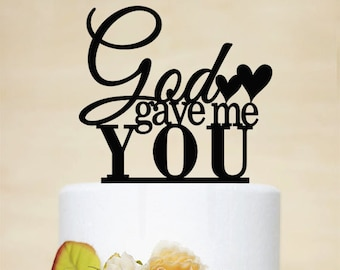 Wedding Cake Topper,God Gave Me You Topper,Wedding Decor With Acrylic,Phrase Cake Topper-P086