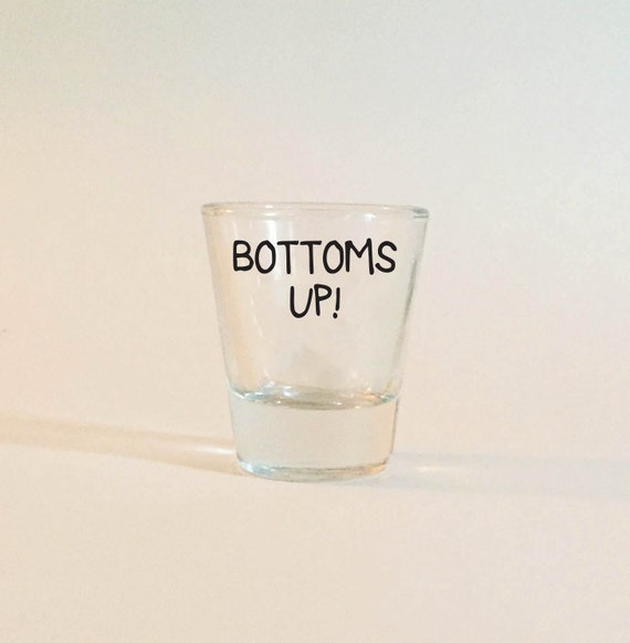 Items Similar To Bottoms Up! Shot Glass
