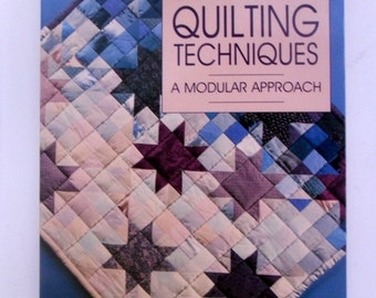Contemporary Quilting Techniques A Modular Approach/ Vintage Craft Book