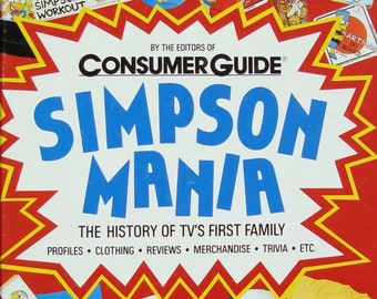 Simpson Mania - The History of TV's First Family - Profiles, Clothing, Reviews, Merchandise, Trivia, Etc
