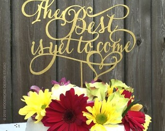 Wedding Cake Topper - The best is yet to come - Cake Topper - wedding decor - reception decor