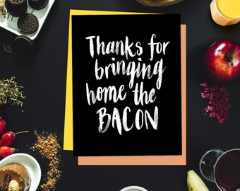 Thanks For Bringing Home The Bacon Printable Art. Funny Thank You Dad Card, Funny Father's Day Gift. Hilarious Fathers Day Card Art