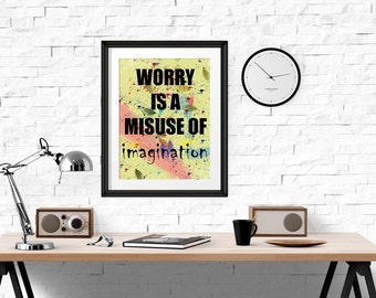 Worry is a Misuse of Imagination, Inspiration Print, Watercolor Print, Home Decor, Motivational Print, Typography Print WP131
