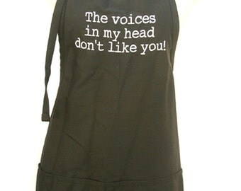 The voices in my head don't like you! (Adult Apron)