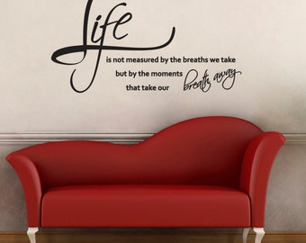 Life Is Not Measured By the Breaths We Take Quote Wall Decal / Sticker