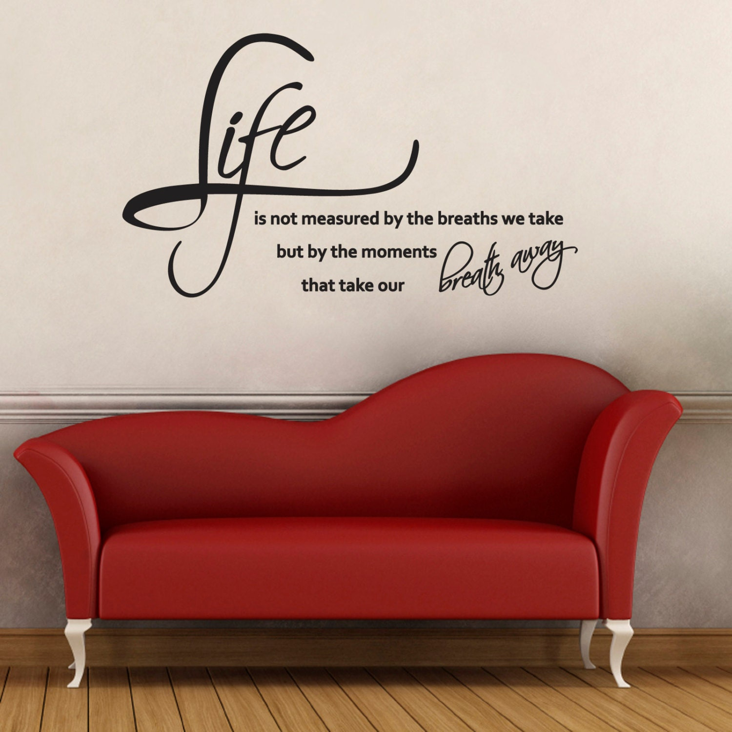 Life Is Not Measured By The Breaths Quote: Life Is Not Measured By The Breaths We Take Quote Wall Decal