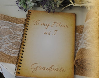 Graduation Journal, Writing Journal - To My Mom As I Graduate , Custom Personalized Journals Vintage Style Book