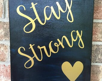 Stay Strong Canvas, 11x14, inspirational quote