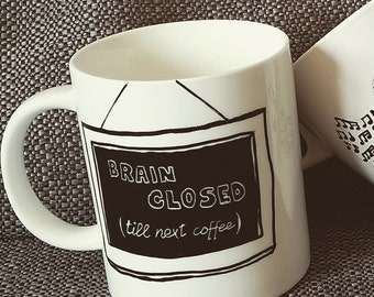 Brain closed cup (till next coffee)-Brain closed (until the next coffee)