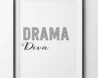 Drama Diva,  Art Print, Wall Art Print, Office Decor, Typography Print, Text Art Print, Black and White Art Print, Drama Art Print