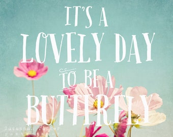 Pink cosmos flower photo, typography wall art, shabby chic decor, girls room decor, nature photography - It's a Lovely Day to be a Butterfly