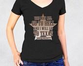 Ladies' V-Neck Tee - Davy Crockett Shirt - Sizes S-M-L-XL-2XL - You May All Go To Hell And I Will Go To Texas Juniors Cowgirl South Tshirt