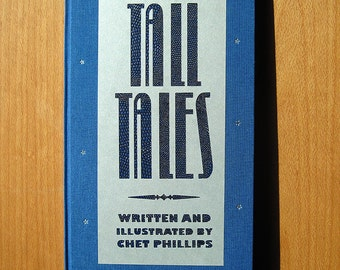 Ten Tall Tales- Hand bound book written and illustrated by Chet Phillips