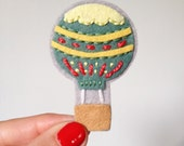 Pin - Hot Air Balloon Brooch - Novelty brooches - costume jewelry - hand sewn jewelry brooch - OOAK by HibouDesigns