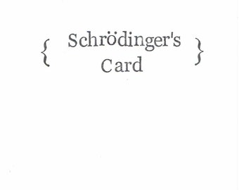 Schrodinger's Card (With Message Inside) | Funny Quantum Physics Birthday Card Graduation Nerdy Science Humor Geeky Pun For Him For Her