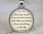 I Love you Much (most beautiful darling) E.E. Cummings quote pendant, Valentine's gift, Valentine's necklace, quote jewelry key chain