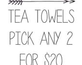 2 Tea Towels for 20 Dollars