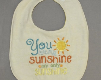You are my sunshine bib - baby girl bib - baby boy bib - gender neutral bib - sunshine bib