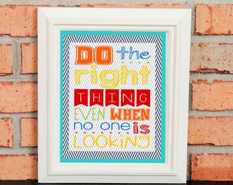 Classroom Art – Do the Right Thing Even When No One is Watching  – Motivational Classroom Poster - Classroom Quotes - Primary - Teacher Art